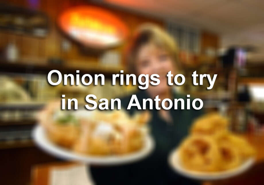 It's National Onion Ring Day! Here are 15 San Antonio restaurants with onion rings you should try. Photo: Kin Man Hui / San Antonio Express-News