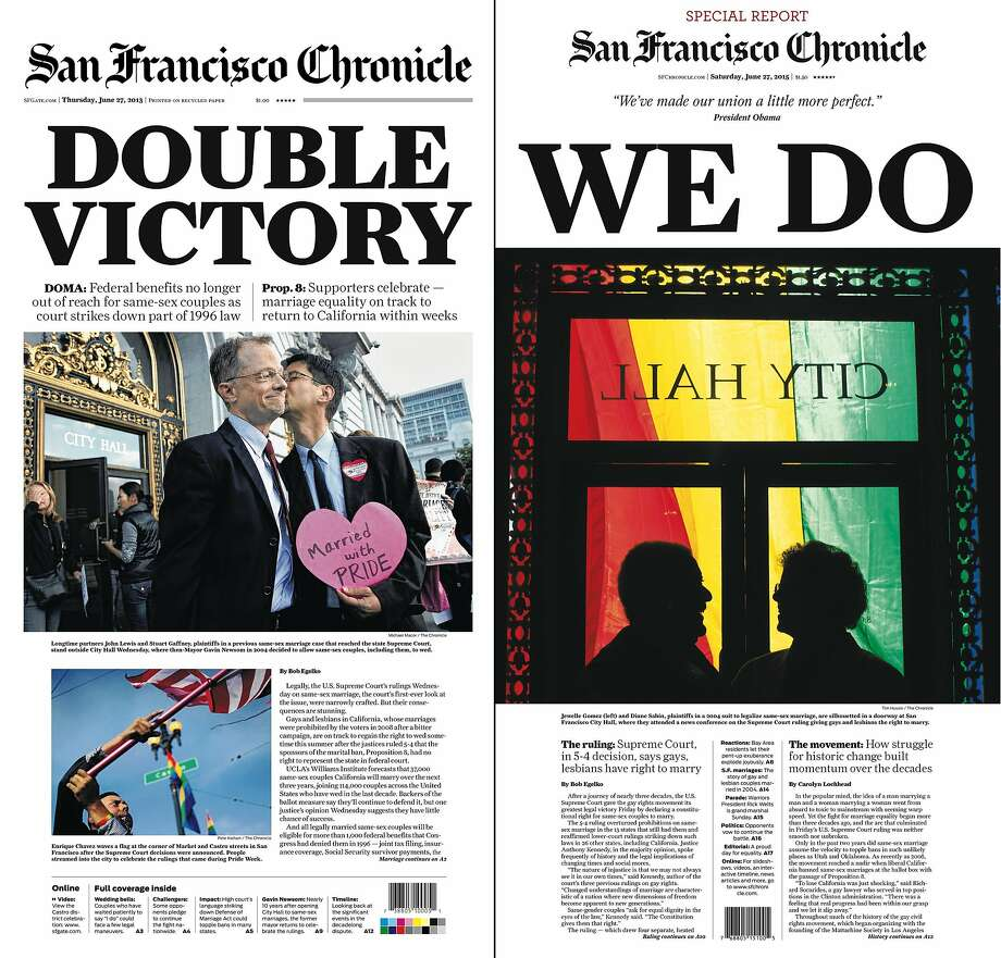 The Chronicle's front pages from June 27, 2013, and June 27, 2015, cover rulings in favor of same-sex marriage. Photo: The Chronicle, 2013 And 2015