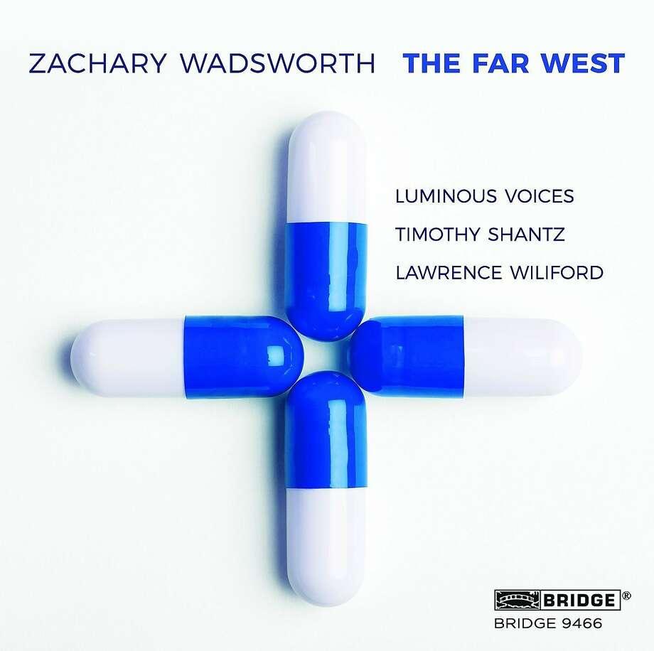 Zachary Wadsworth, 'The Far West' Photo: Bridge Records