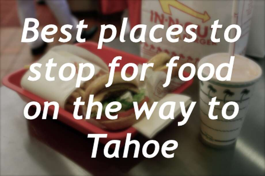 Best places to stop for food on the drive to Tahoe