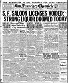 Historic Chronicle Front Page July  01, 1919 front page  Prohibition hits San Francisco, saloon licenses voided  Chron365, Chroncover