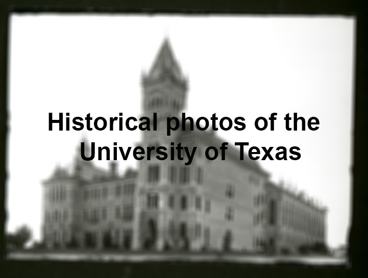 100 Year Old Photos Show The University Of Texas At Austin