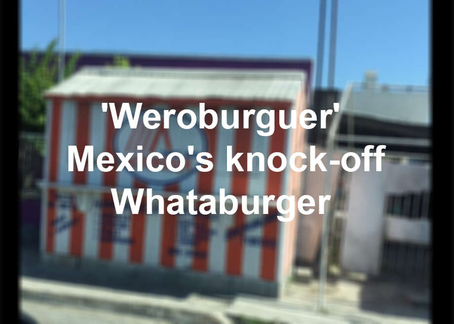 "Hungry Texans spend their late nights at Whataburger, while Mexicans just across the border are doing the same at their ""Weroburger"" in Reynosa. Photo: San Antonio Express-News"