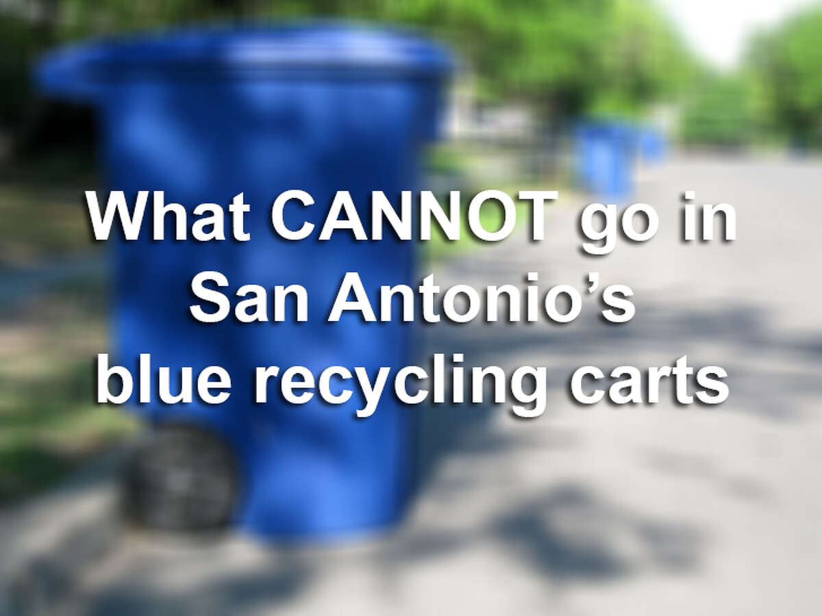 Here's a list of what you CANNOT put in San Antonio's blue recycling carts: