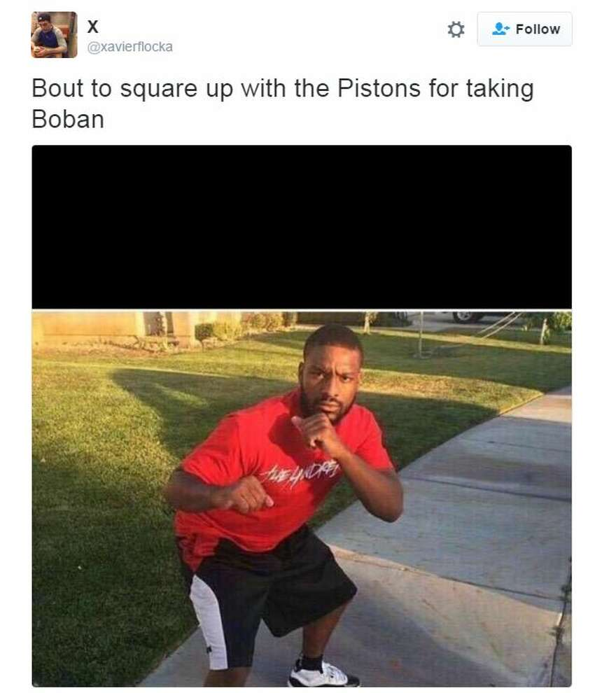 @xavierflocka: Bout to square up with the Pistons for taking Boban