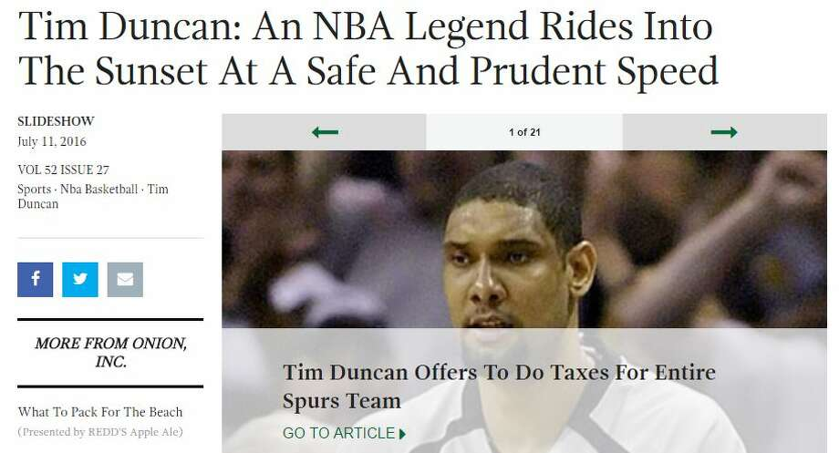 "The Onion, a satirical news organization, doesn't write about San Antonio often, but when it does, it writes about Tim Duncan. Click through to see what The Onion has had to say about the beloved Spur.""Tim Duncan: An NBA Legend Rides Into The Sunset At A Safe And Prudent Speed"" Photo: Screenshot Via The Onion"