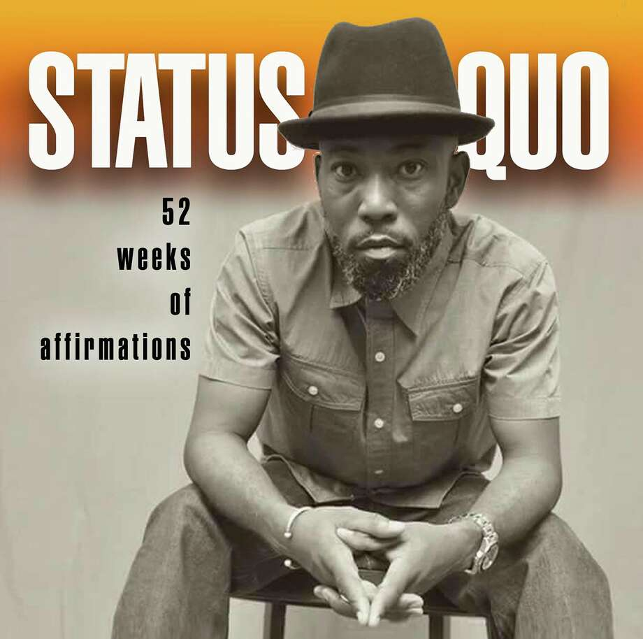 Status Quo: 52 weeks of affirmations by Zin. Photo: Courtesy Photo