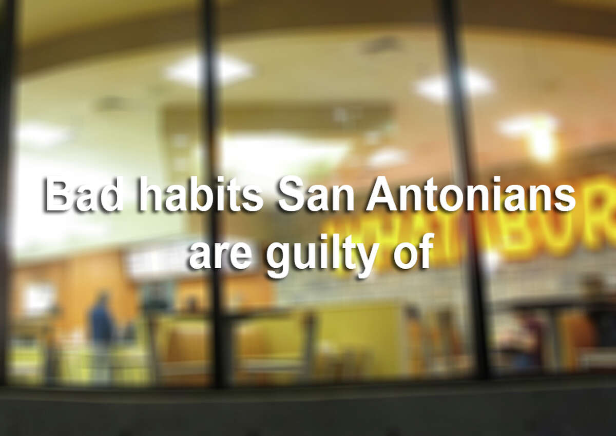 Click through the slideshow to view 16 bad habits San Antonians are guilty of.