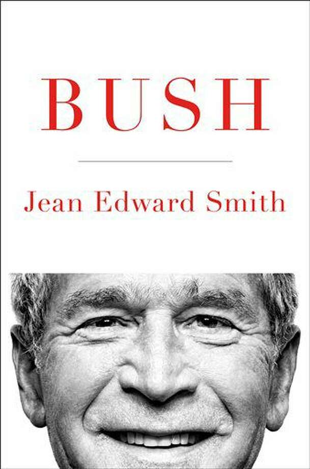 """This book cover image released by Simon & Schuster shows """"Bush,"""" by Jean Edward Smith. (Simon & Schuster via AP) Photo: HONS"""