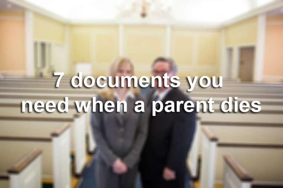 A will is not the only thing you'll need after a parent's death. Click ahead for a list of seven legal documents to have prepared for when a parent passes away. Photo: Carolyn Van Houten/San Antonio Express-News