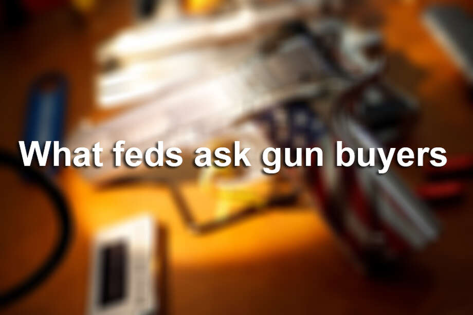 Here are 12 questions the feds ask gun buyers. Photo: © TODD SPOTH, 2013