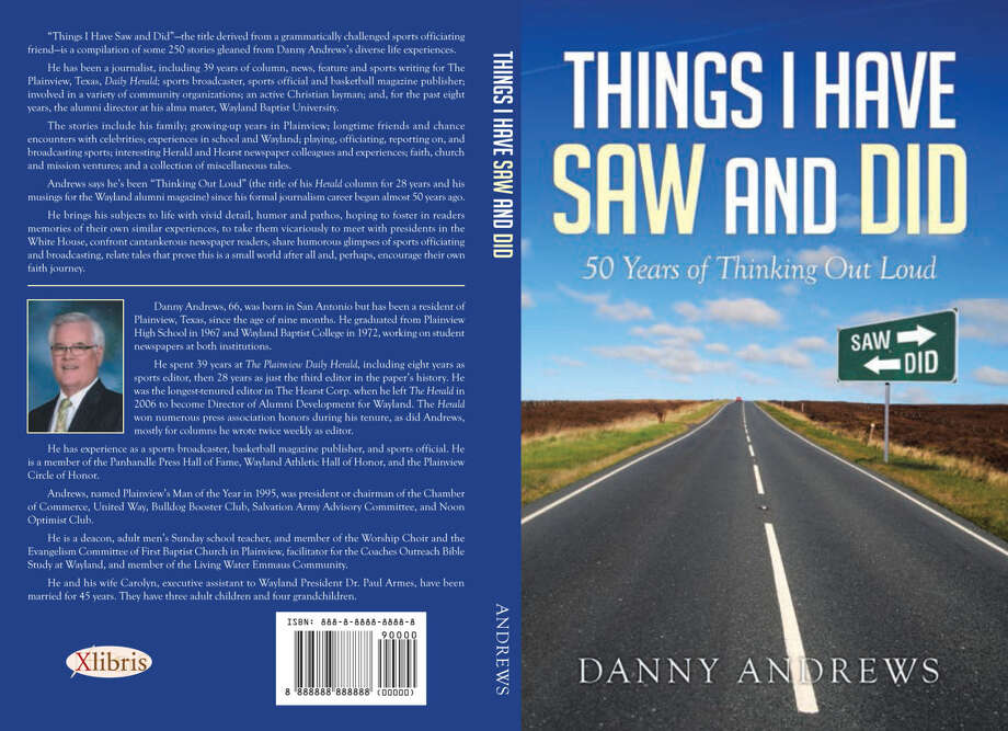 """Things I Have Saw and Did"" by Danny Andrews was officially published Oct. 27. Proceeds from the book will go to Wayland Baptist University general scholarship fund. Photo: Courtesy Photo"