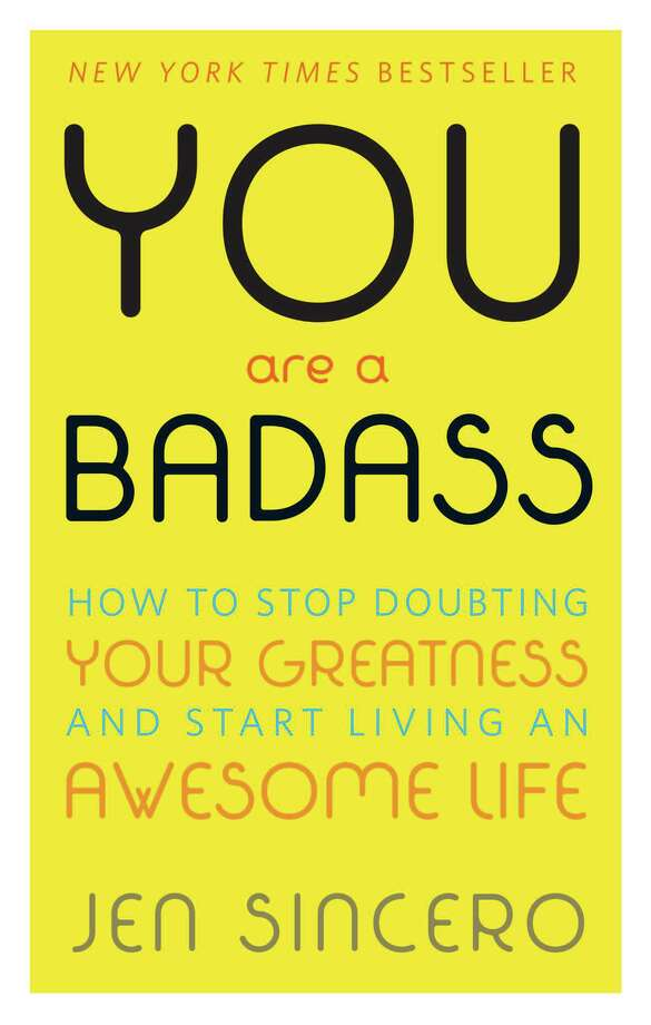 "This book cover image released by Running Press shows, ""You Are a Badass: How to Stop Doubting Your Greatness and Start Living an Awesome Life,"" by Jen Sincero.  Self-help author Sincero remains a cottage industry three years after her best-selling book, ""You are a Badass,"" was released. Come April, she'll be out with a sequel, ""You are a Bada$$ at Making Money."" (Running Press via AP) Photo: HONS / Running Press"
