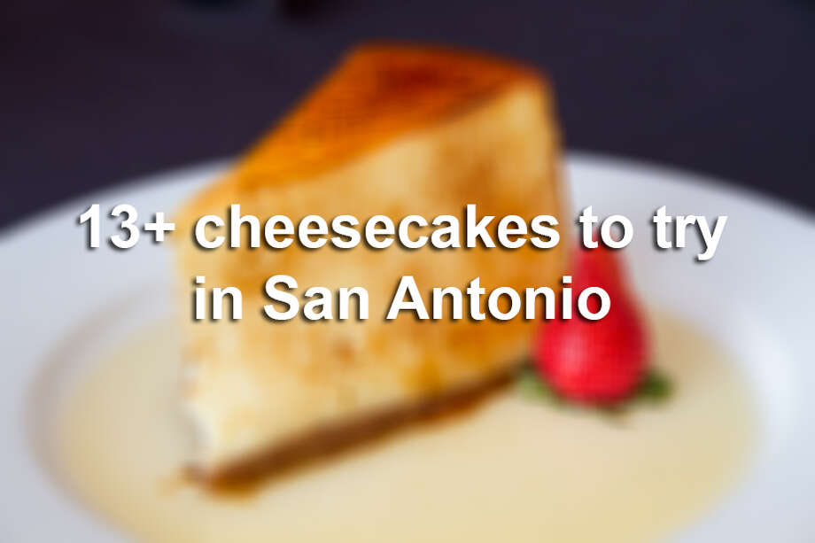 13+ cheesecakes to try in San Antonio BLUR Photo: Alma E. Hernandez/For The San Antonio Express-News