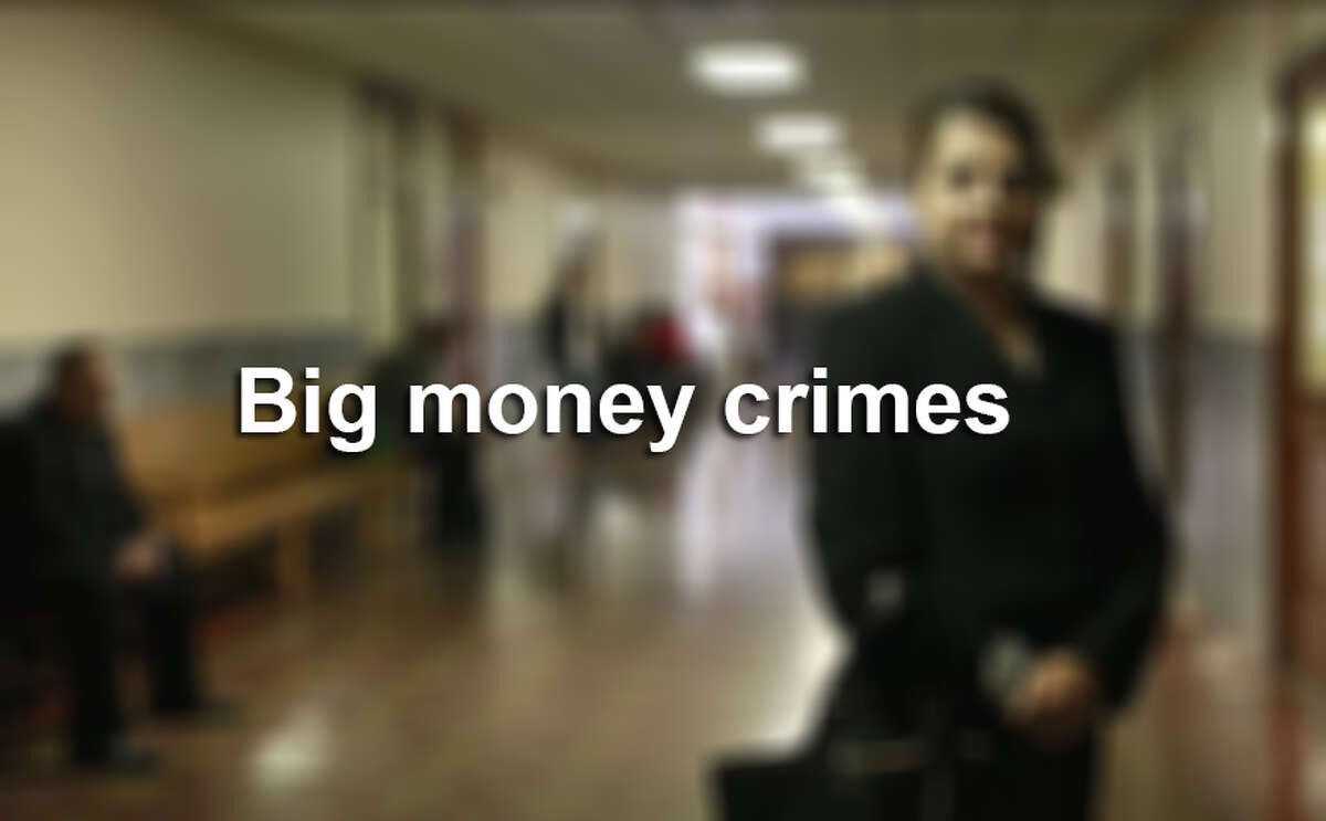 Click ahead to learn of some of the biggest money crimes in the San Antonio area.