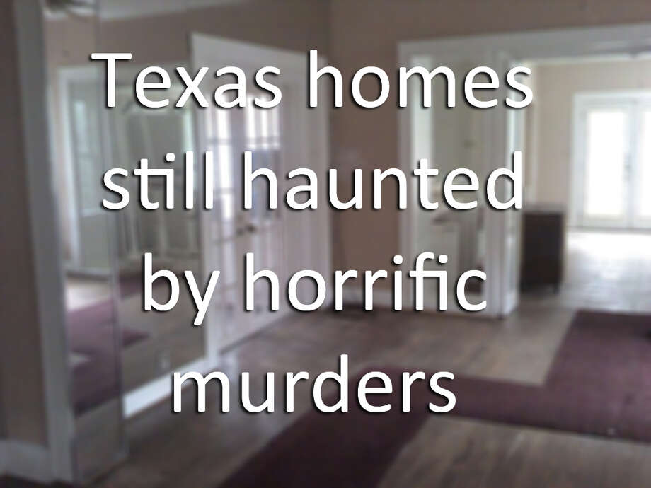 Click to see Texas homes where horrific murders happened.