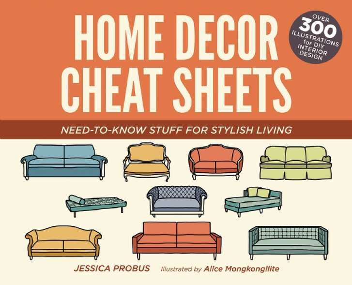 """Home Decor Cheat Sheets""By Jessica Probus and Alice Mongkongllite(Ulysses Press; $16.95; 128 pp.)"
