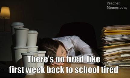 Image result for there's no tired like first week of school