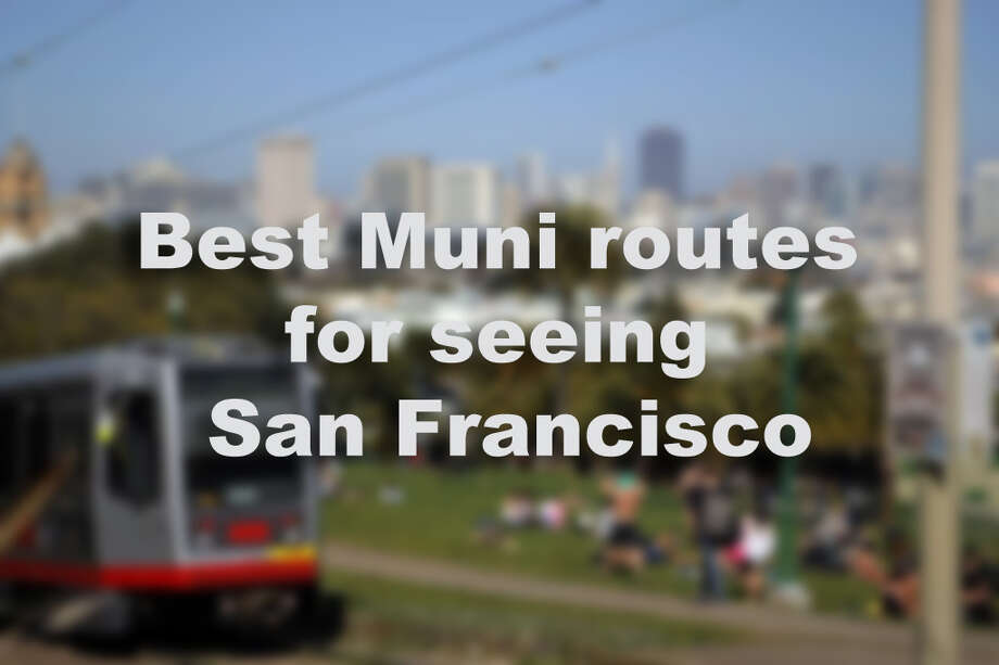 Best Muni routes for seeing San Francisco Photo: Erik Verduzco, The Chronicle