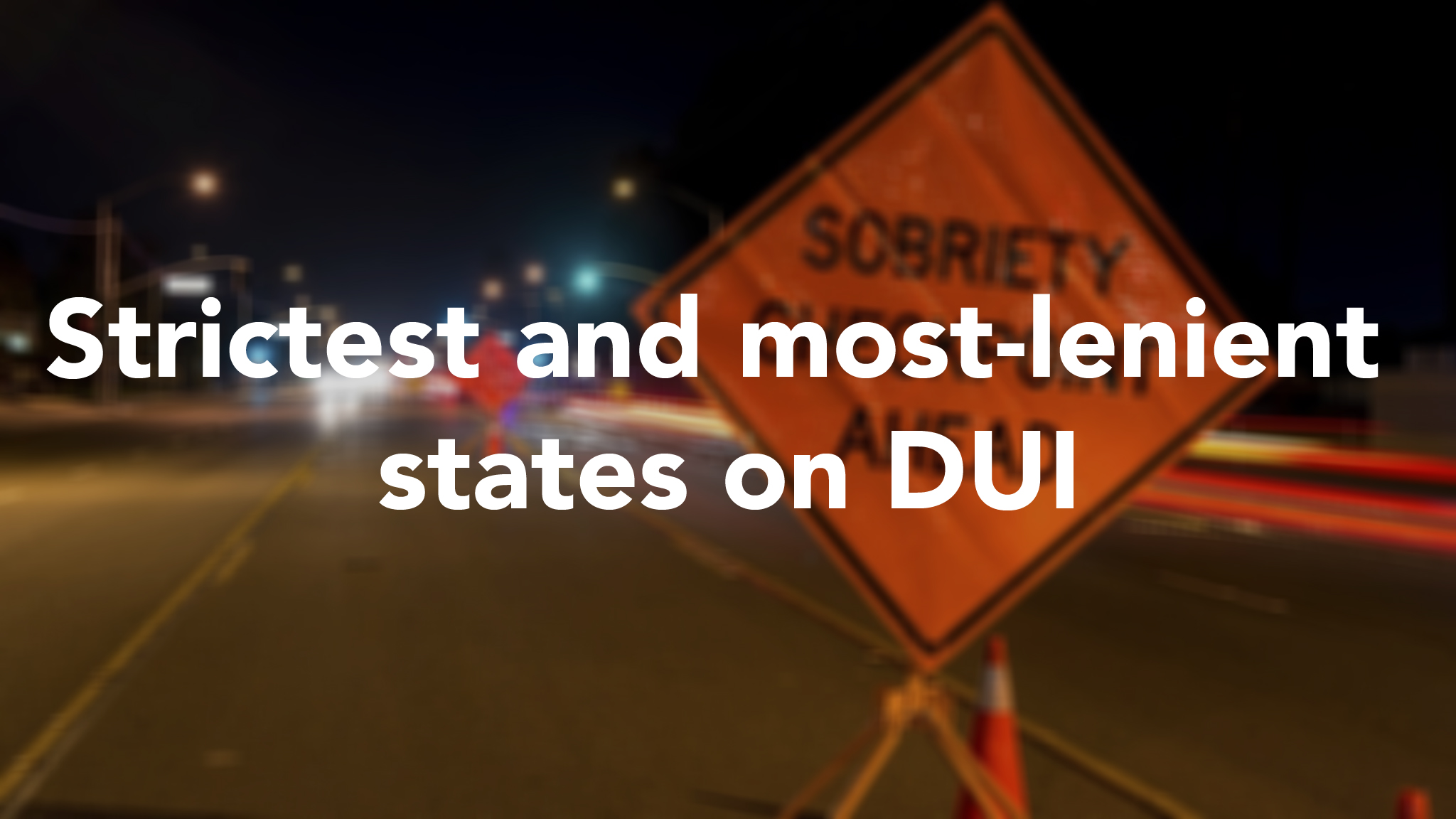 wallethub strictest and most lenient states on drunk driving