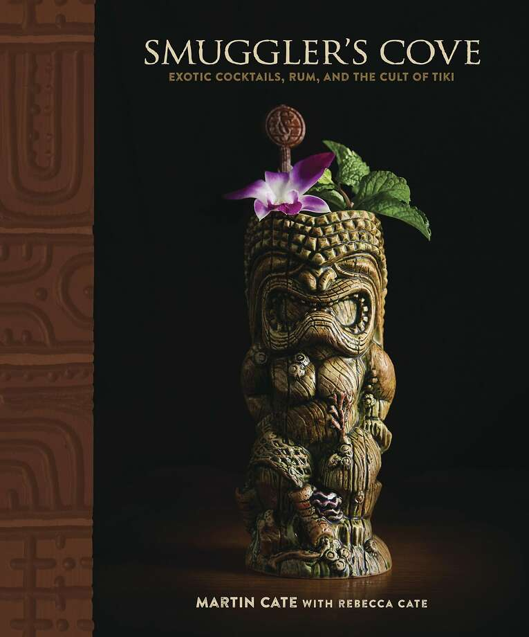 Smuggler's Cove: Exotic Cocktails, Rum, and the Cult of Tiki by Martin Cate (Author), Rebecca Cate (Author) Photo: Ten Speed Press