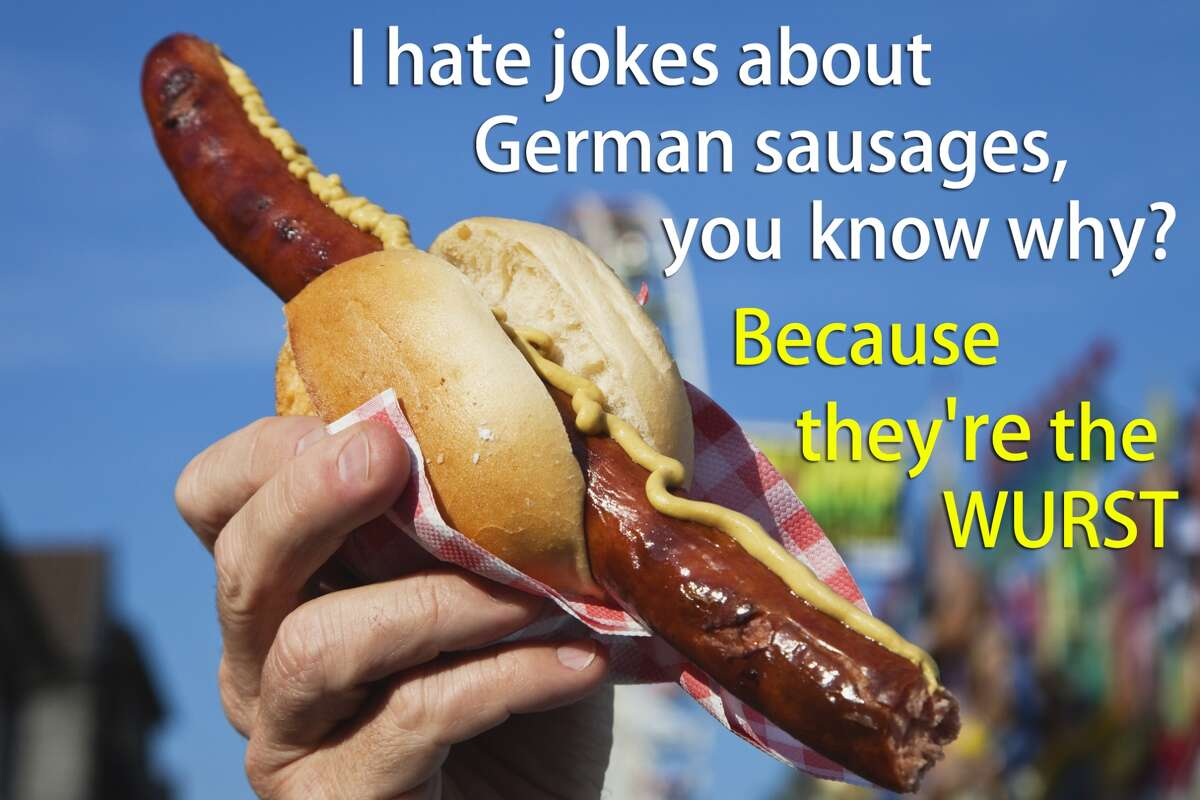 Because they're the WURST!