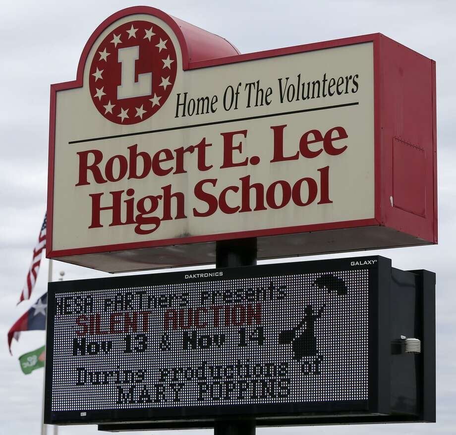 The name, Robert E. Lee High School, is a symbol of a racist past and a general who, offered to lead either army, chose the side fighting to enslave people. Photo: John Davenport /San Antonio Express-News / ©San Antonio Express-News/John Davenport