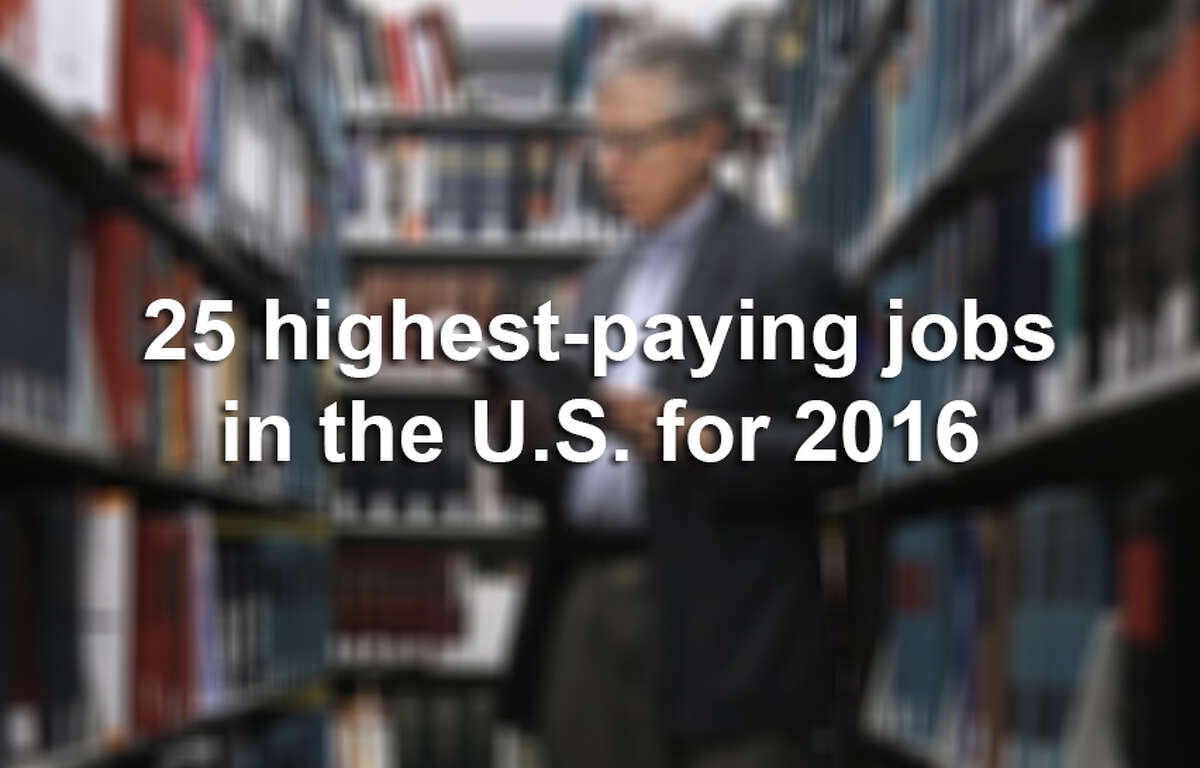 Keep clicking to view the 25 highest-paying jobs in the U.S. for 2016.