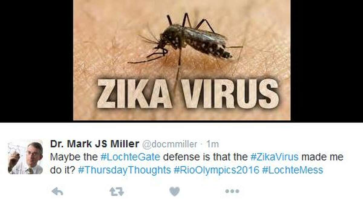 Dr. Mark JS Miller ‏@docmmiller Maybe the #LochteGate defense is that the #ZikaVirus made me do it? #ThursdayThoughts #RioOlympics2016 #LochteMess