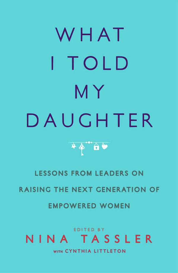 ?What I Told My Daughter? by Nina Tassler, $15 Raising a daughter can be an incredibly difficult task, especially when trying to ensure that she will become an independent and successful women. Tassler?s new book lays out a guide to shaping her into an empowered young woman. TO BUY: Amazon.com