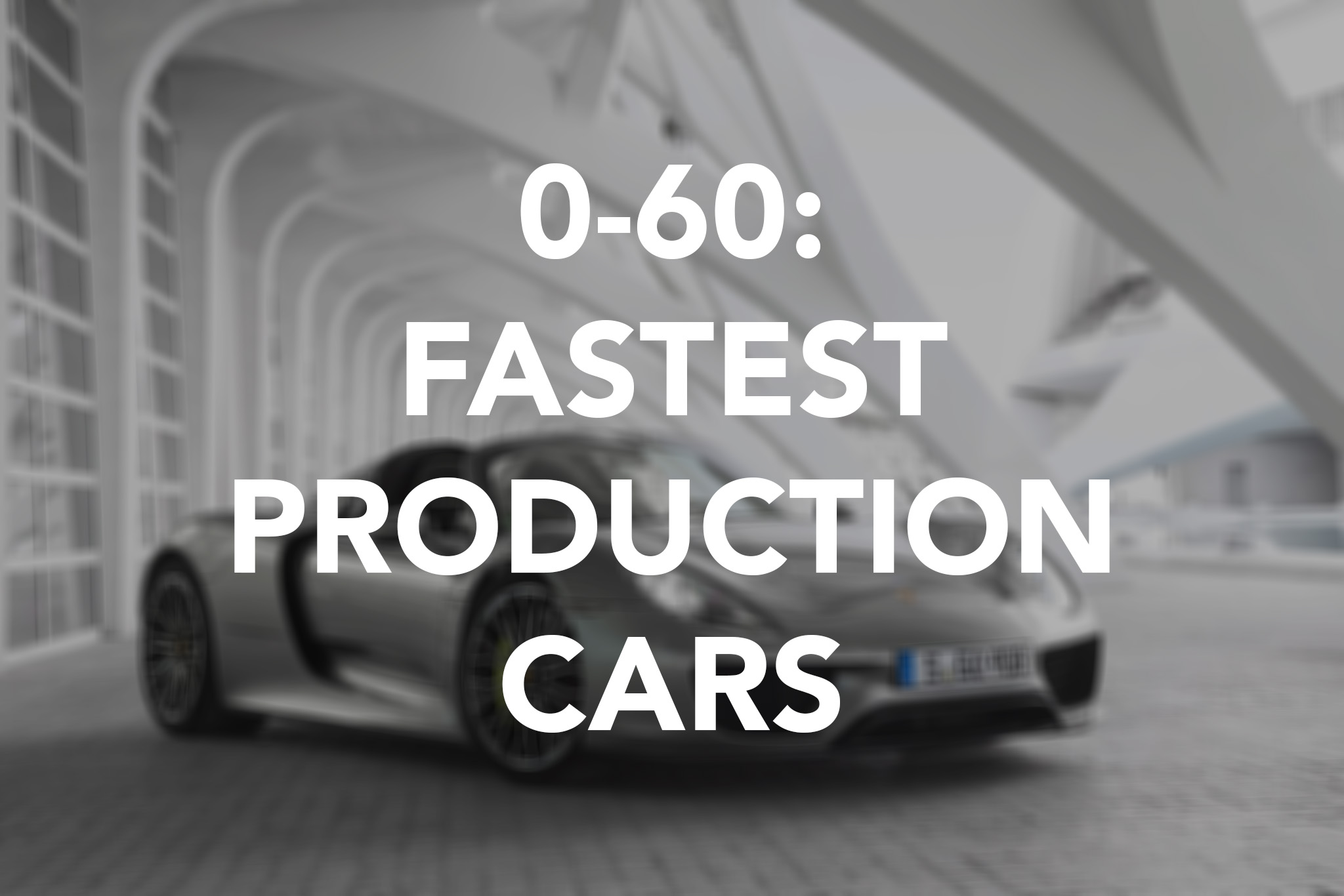0-60: World's fastest production cars