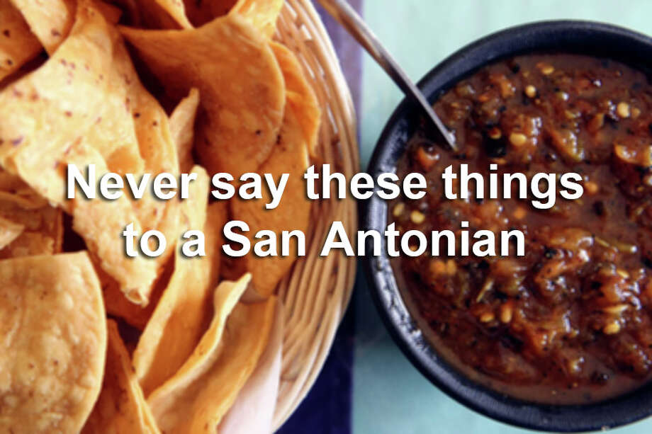 You could be so bold, but chances are you'll lose friends quickly. Photo: HELEN L. MONTOYA/SAN ANTONIO EXPRESS-NEWS