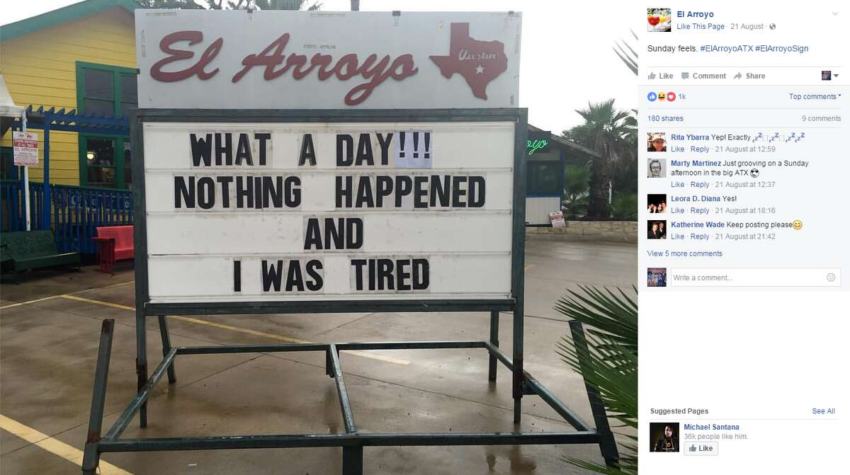 Aug. 21, 2016. El Arroyo, an Austin Tex-mex restaurant, updates its sign everyday with witty and funny messages.