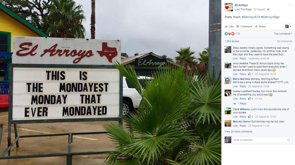 Aug. 22, 2016. El Arroyo, an Austin Tex-mex restaurant, updates its sign everyday with witty and funny messages.