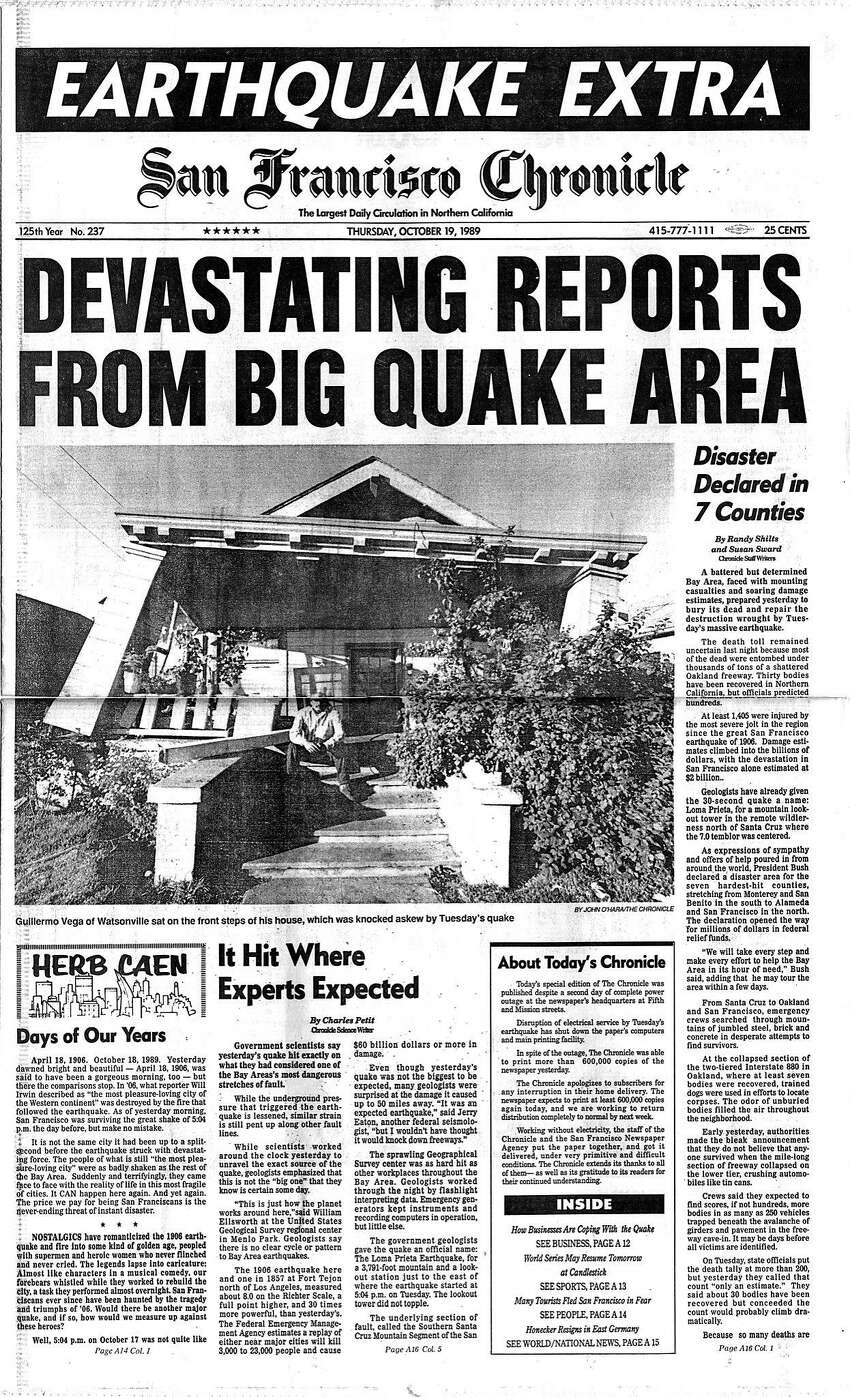 But you got a little nervous during at least one earthquake.