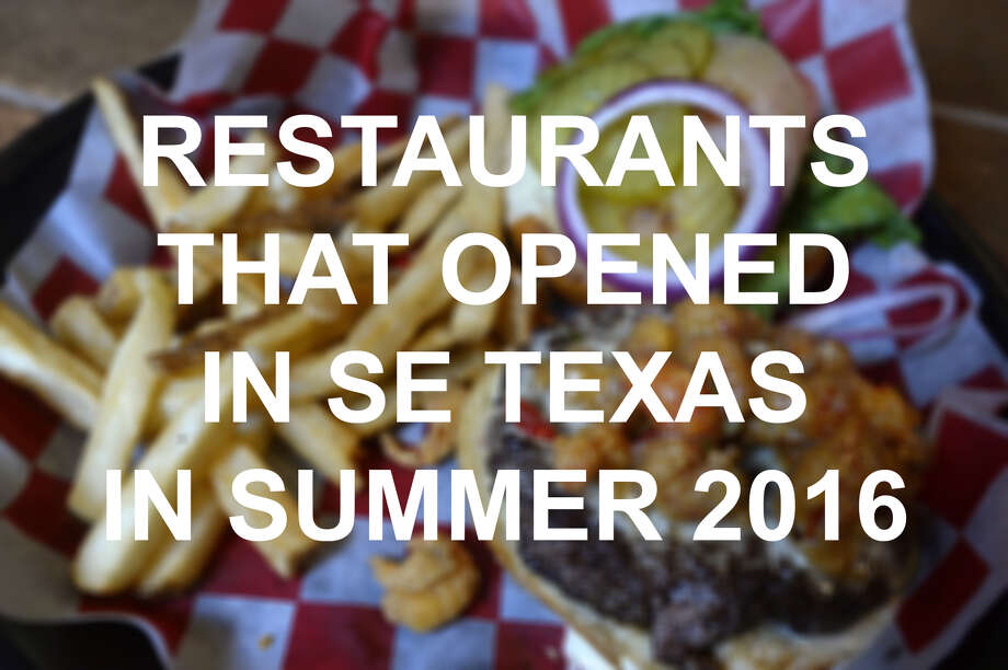 See the restaurants that opened this summer in Southeast Texas.