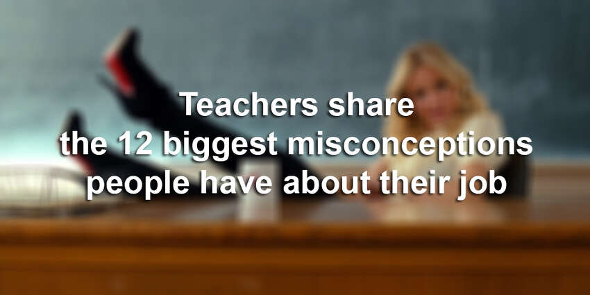 We asked teachers everywhere to weigh in on some of the most common misconceptions about teachers out there, and more than 50 teachers responded. We've (anonymously) included some of their answers here: