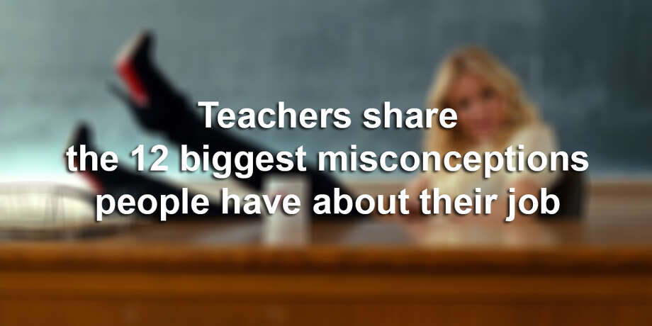 We asked teachers everywhere to weigh in on some of the most common misconceptions about teachers out there, and more than 50 teachers responded. We've (anonymously) included some of their answers here: Photo: 'Bad Teacher'/Sony Pictures
