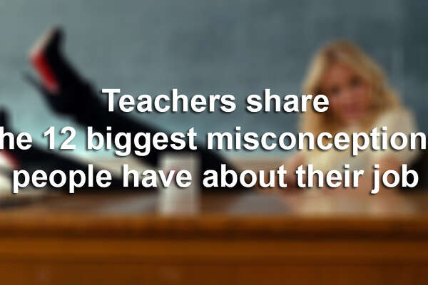 Teachers share the 12 biggest misconceptions people have about their job