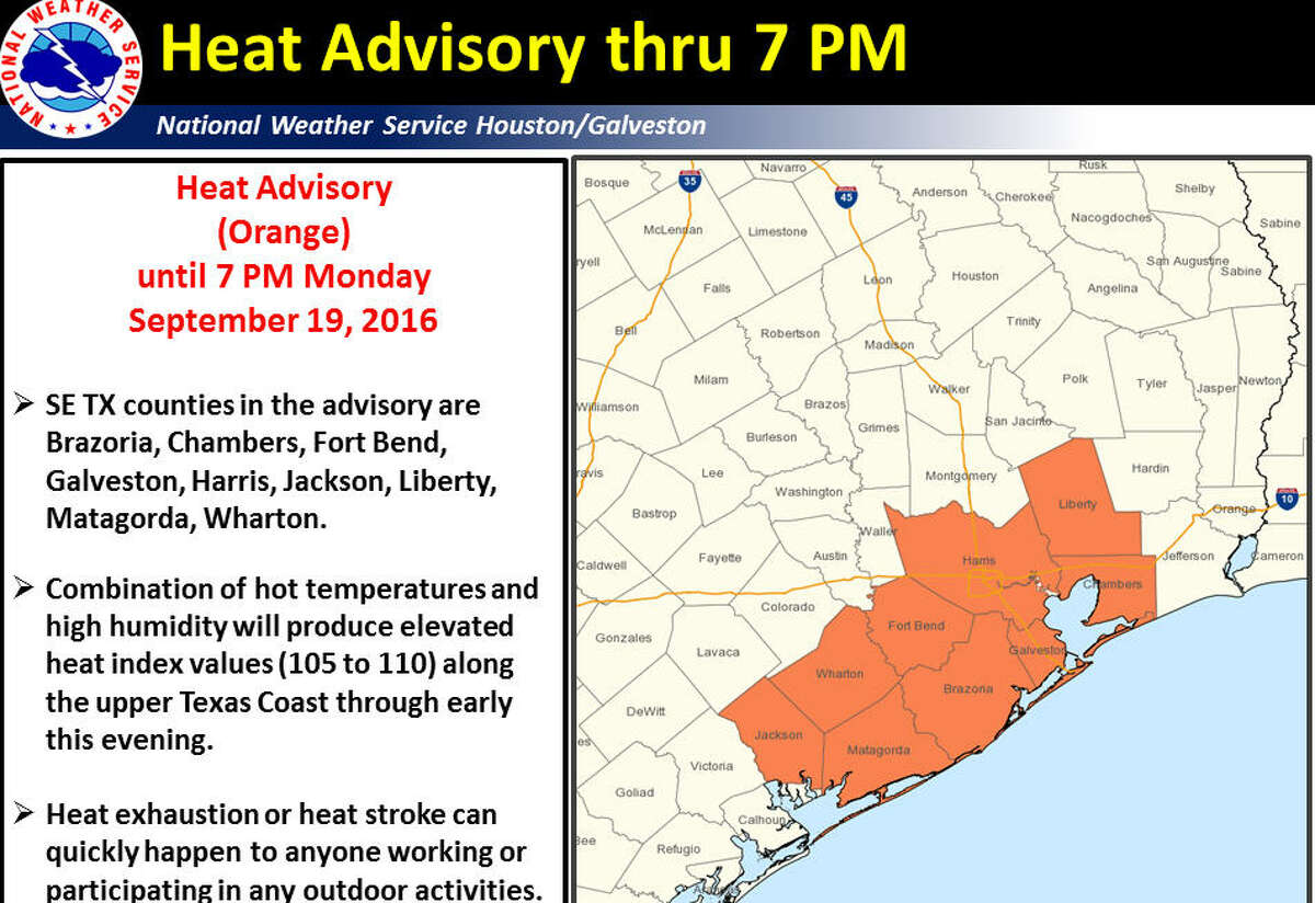 A Heat Advisory has been issued through 7 p.m Monday, Sept. 19, 2016, for Harris , Fort Bend, Brazoria, Galveston and other counties in the Houston region. (National Weather Service)