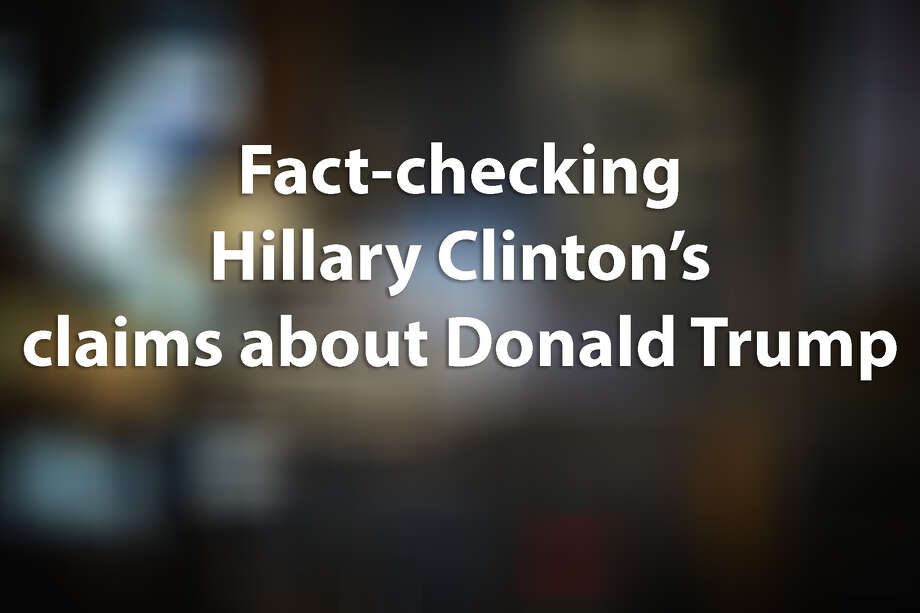 Fact check: Hillary Clinton takes liberties in Donald Trump takedown