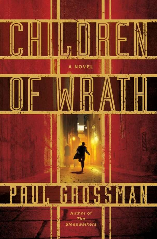 "In this book cover image released by St. Martin's Press, ""Children of Wrath,"" by Paul Grossman, is shown. (AP Photo/St. Martin's Press) Photo: Anonymous"