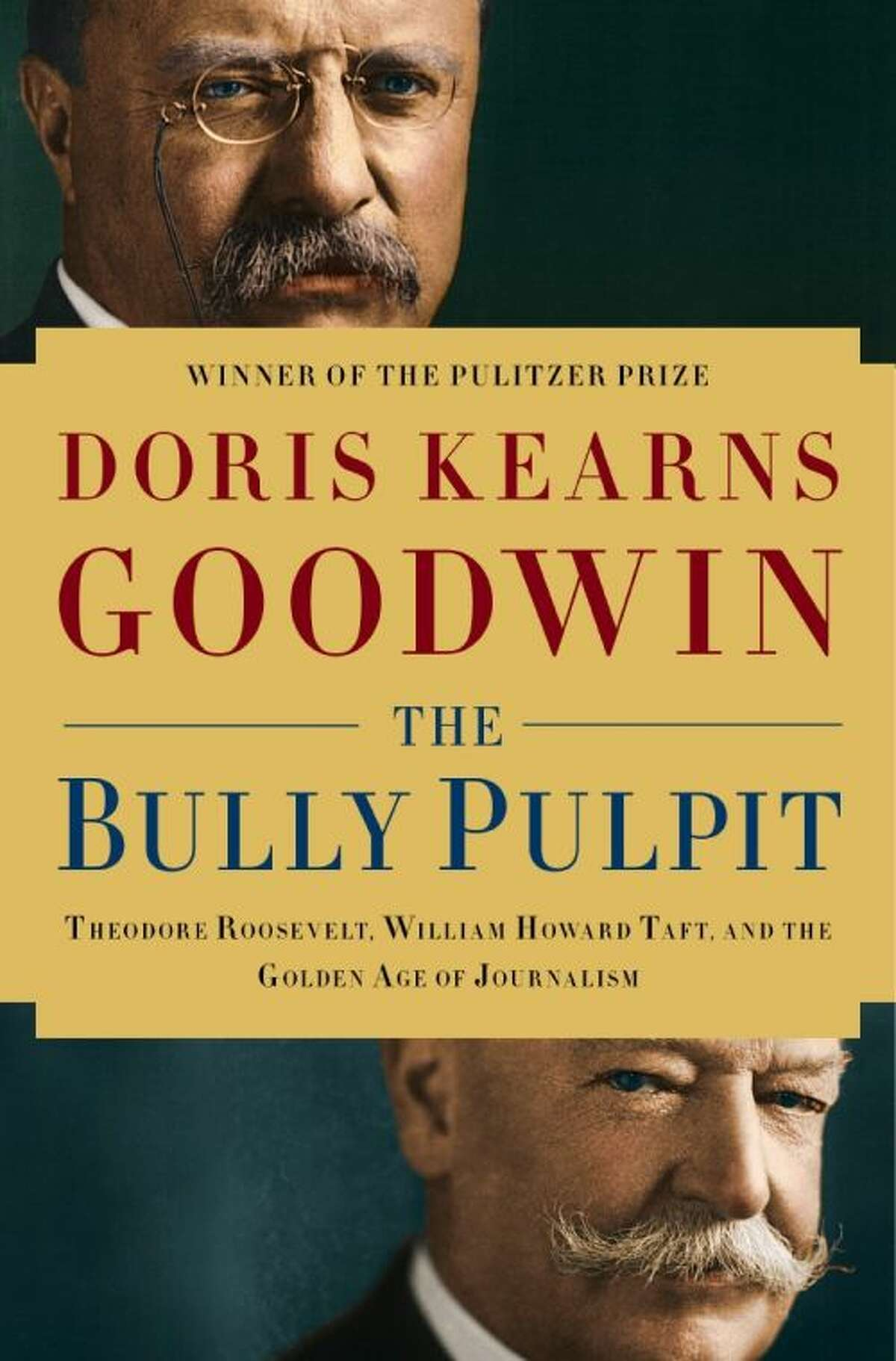 """This book cover image released by Simon & Schuster shows """"The Bully Pulpit: Theodore Roosevelt, William Howard Taft, and the Golden Age of Journalism,"""" by Doris Kearns Goodwin. (AP Photo/Simon & Schuster)"""