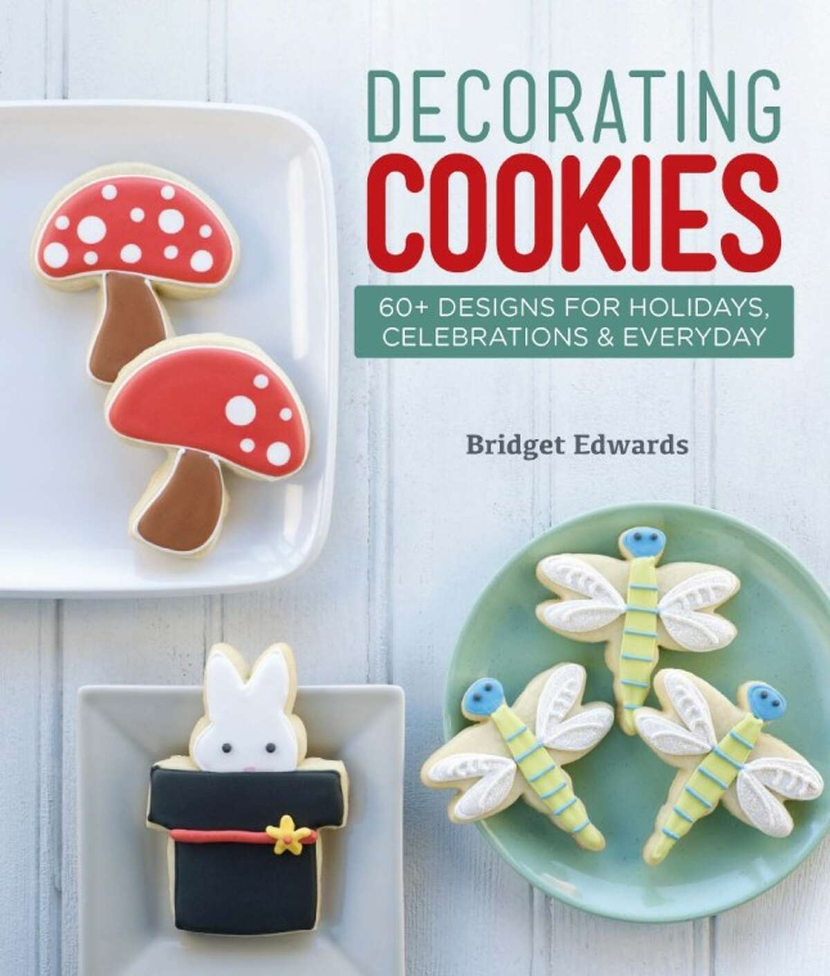Bridget Edwards has recently released her book Decorating Cookies: 60+ Designs for Holidays, Celebrations & Everyday, which teaches fun and straightforward approaches to creating unique and great-tasting cookies.