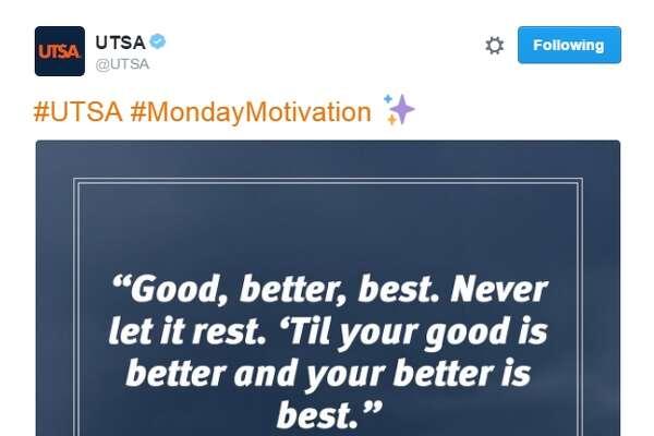 A taste of #MondayMotivation on Twitter, courtesy the University of Texas at San Antonio.