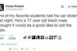 A series of tweets by Tristan Riddell, who is best known for his Nerd Party network podcasts The Senate Floor and Nerd Nuptial, explain that one of his students, a black man, was allegedly arrested when he reported his car stolen.