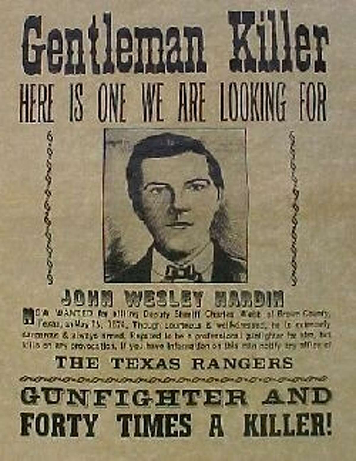 John Wesley Hardin Born on May 26, 1853, in Bonham, Texas, Hardin killed his first victim at the age of 15. He fell into a life of gambling and killing by 1869 when he was 16. In 1877, he was captured by the Texas Rangers and lodged in the Austin jail. He was tried for the murder of Charles Webb in 1877 in Comanche County, where he was sentenced to prison for 15 years. Hardin started a law practice after his release but eventually fell back into a life of crime. Hardin was shot in the back of the head and died on Aug. 19, 1895, while throwing dice at the Acme Salon.Source: The University of Texas at Austin library See more notorious outlaws and lawmen with Texas ties ahead.