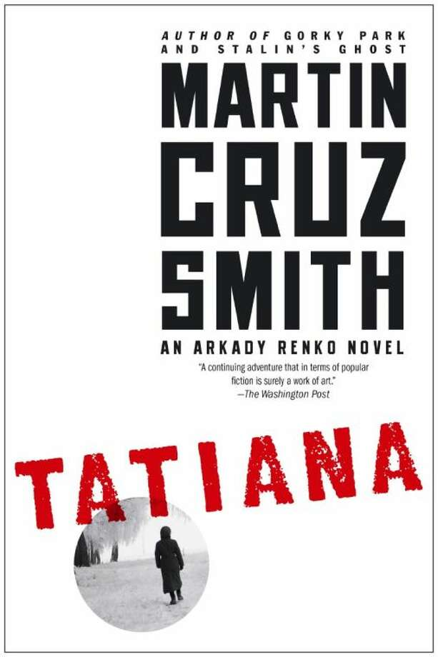 """This book cover image released by Simon and Schuster shows """"Tatiana,"""" by Martin Cruz Smith. (AP Photo/Simon and Schuster) Photo: HOEP"""
