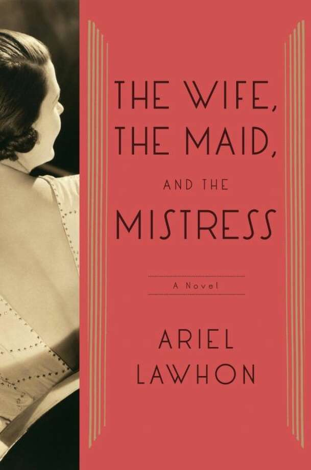 "This book cover image released by Doubleday shows ""The Wife, The Maid, and the Mistress,"" by Ariel Lawhon. (AP Photo/Doubleday) Photo: HOEP"