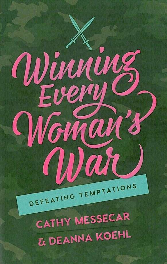 "Cathy Messecar and Deanna Koehl penned a new book ""Winning Every Woman's War: Defeating Temptation."""
